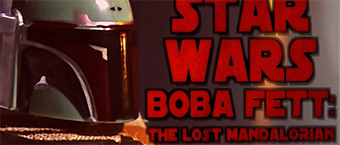 Boba Fett: The Lost Mandalorian