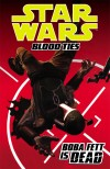 Star Wars: Blood Ties Volume 2 - Boba Fett is Dead TPB (2013)