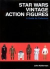 Star Wars Vintage Action Figures: A Guide for Collectors (2005)
