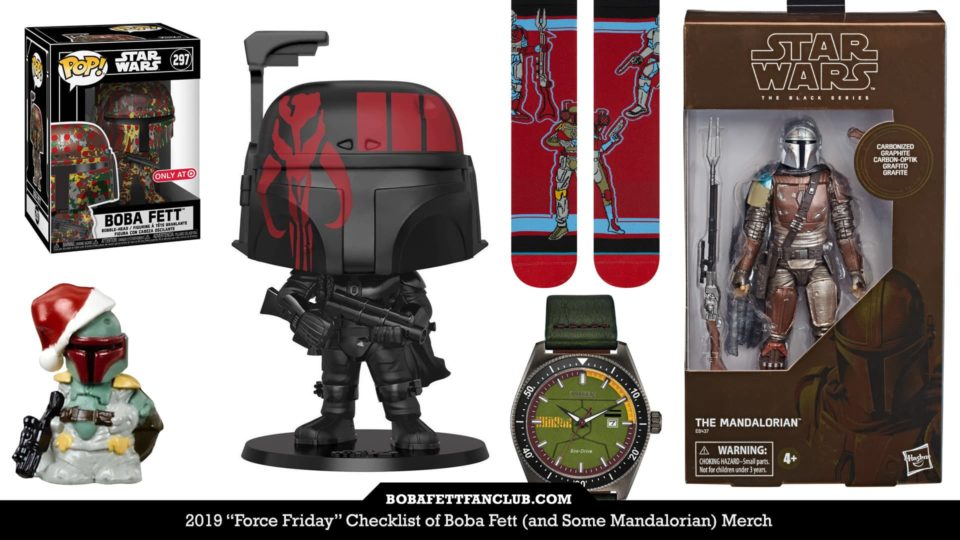 2019 Force Friday Checklist Of Boba Fett And Some Mandalorian Merch Boba Fett News Boba Fett Fan Club