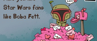 bobafett valentine starwarscom katiecook 340x145 New Feature: Valentines Day Guide for Boba Fett Fans