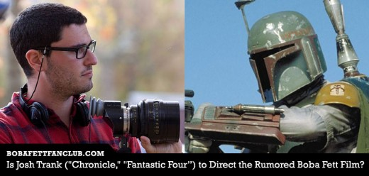josh trank stand alone star wars 520x248 Is Josh Trank (Chronicle, Fantastic Four) to Direct the Rumored Boba Fett Film?