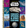 Big Golden Book Star Wars Starships, Speeders & Space Stations (2018)