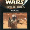 Star Wars Adventures Novel #4: Jango Fett vs. The Razor-Eaters