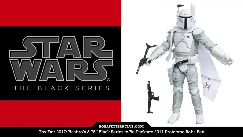 "Toy Fair 2017: New 3.75"" Black Series Prototype Boba Fett"