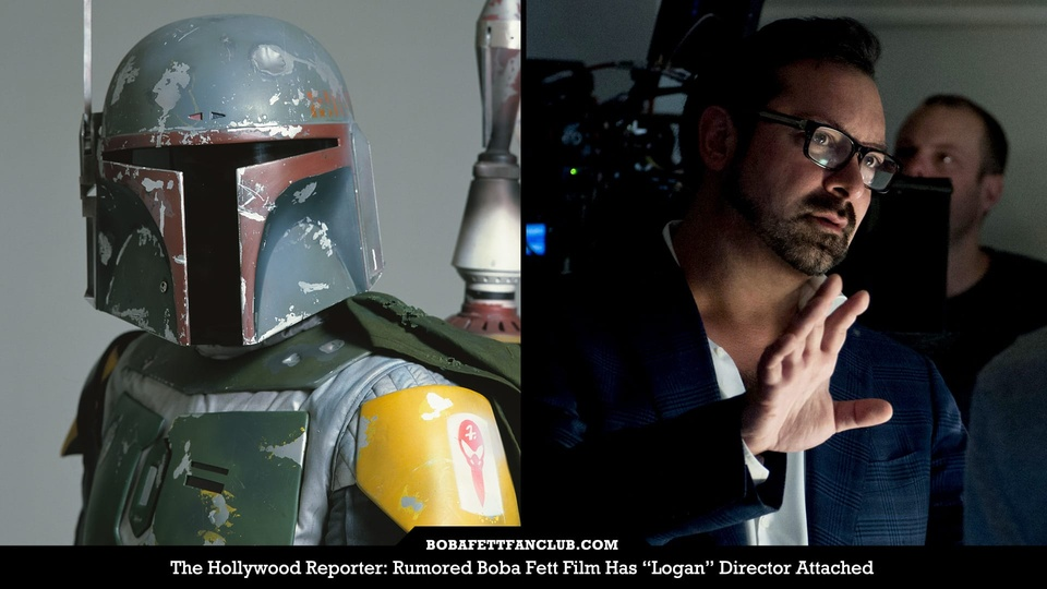 "The Hollywood Reporter: Rumored Boba Fett Film Has ""Logan"" Director Attached"