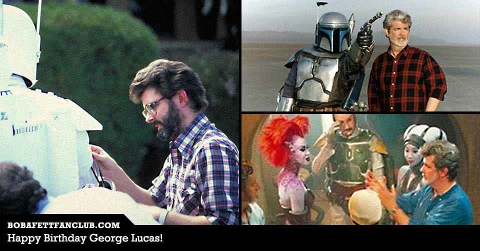 Happy birthday to George Lucas, the creator of Boba Fett!